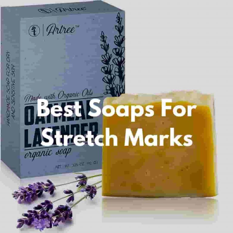 Best Soaps for Stretch Marks – Which Soap Can Remove Stretch Marks 2021